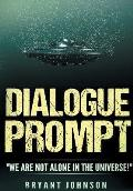 Dialogue Prompt: We Are Not Alone in the Universe!