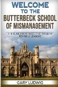 Welcome to the Butterbeck School of Mismanagement: The Business School that Creates Terrible Leaders