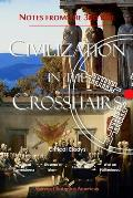 Notes from the 3rd Rail: Civilization in the Crosshairs