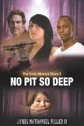 No Pit So Deep,: The Cody Musket Story Book 2