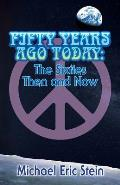 Fifty Years Ago Today: The Sixties Then and Now