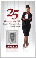 25 Years to My Life...: Integrity, Please Take the Stand