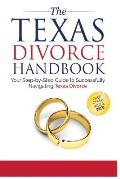The Texas Divorce Handbook: : Your Step-by-Step Guide to Successfully Navigating T