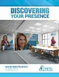 Discovering Your Presence: Maximizing Presence Workbook Series, #1