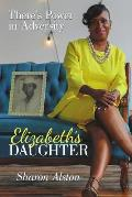 Elizabeth's Daughter: There's Power in Adversity