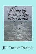 Riding the Waves of Life with Lavinia