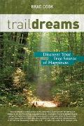 Trail Dreams: Discover Your True Source of Happiness