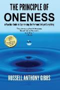 The Principle of Oneness: A Practical Guide to Experiencing the Profound Unity of Everything