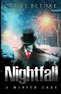 Nightfall: A Winter Case