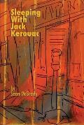 Sleeping With Jack Kerouac