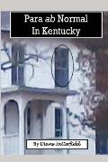 Para ab normal in Kentucky: A collection of true stories