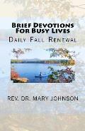 Brief Devotions For Busy Lives: Daily Fall Renewal