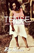 Tense: Journey of an Unknown Poet: Where I've Been, Where I Am, Where I'm Going