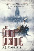 The Codex Lacrimae, Part 1: The Mariner's Daughter & Doomed Knight