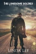 The Lonesome Soldier: The Long Road Home