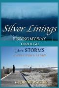 Silver Linings: Finding My Way Through Life's Storms