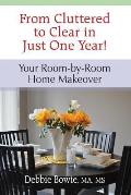 From Cluttered to Clear in Just One Year: Your Room-by-Room Home Makeover