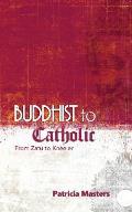 Buddhist to Catholic: From Zafu to Kneeler