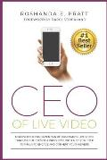 CEO Of Live Video: Discover The Fundamentals Of Dominating Live Video Through The Eyes Of A Producer, With A Step-By-Step Formula To Enga