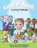 Guru Kid: Loving Animals