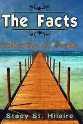 The Facts: Collection of Poems