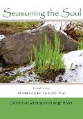 Seasoning the Soul: Second Edition: Meditations on the Celtic Year