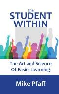 The Student Within: The Art and Science of Easier Learning