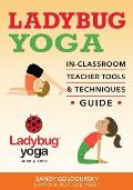 Ladybug Yoga In-Classroom Teacher Tools & Techniques Guide