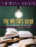 The Writer's Guide to Achieving Success: A Workbook for Implementing the Plan, 2nd Edition