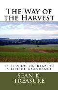 The Way of the Harvest: 15 Lessons on Reaping a Life of Abundance