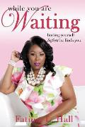 While You Are Waiting: finding yourself before he finds you