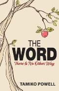 The Word: There Is No Other Way