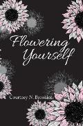 Flowering Yourself