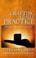 Crafting a Daily Practice: a Simple Course on Self Commitment