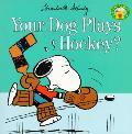 Your Dog Plays Hockey