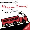 Vroom, Zoom! Here Comes the Fire Truck: A Press and Listen Book