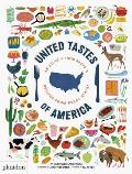 United Tastes of America An Atlas of Food Facts & Recipes from Every State