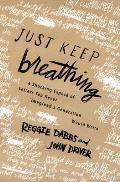Just Keep Breathing: A Shocking Expose' of Letters You Never Imagined a Generation Would Write