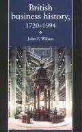 British Business History, 1720-1994