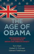 Age of Obama The Changing Place of Minorities in British & American Society