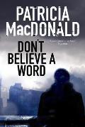 Don't Believe a Word: A Novel of Psychological Suspense