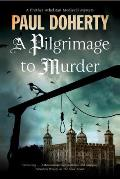 A Pilgrimage to Murder: A Medieval Mystery Set in 14th Century London