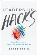 Leadership Hacks Clever Shortcuts to Boost Your Impact & Results
