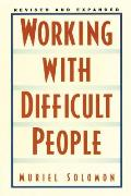 Working with Difficult People: Revised and Expanded