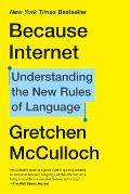 Because Internet Understanding the New Rules of Language