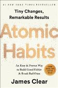 Atomic Habits An Easy & Proven Way to Build Good Habits & Break Bad Ones