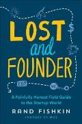 Lost & Founder The Mostly Awful Sometimes Awesome Truth About Building a Tech Startup