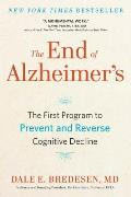 End of Alzheimers The First Program to Prevent & Reverse Cognitive Decline