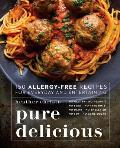 Pure Delicious 150 Allergy Free Recipes for Everyday & Entertaining