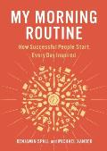 My Morning Routine How Successful People Start Every Day Inspired